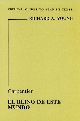 9780729301510: Carpentier: El reino de este mundo (Critical Guides to Spanish Texts)