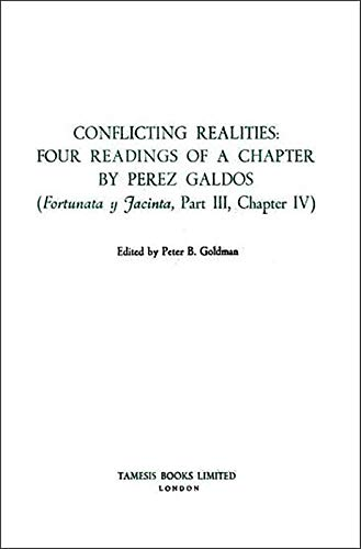 9780729301589: Conflicting Realities: Four Readings of a Chapter by Pérez Galdos: ('Fortunata y Jacinta', Part III, Chapter IV) (Monografías A)