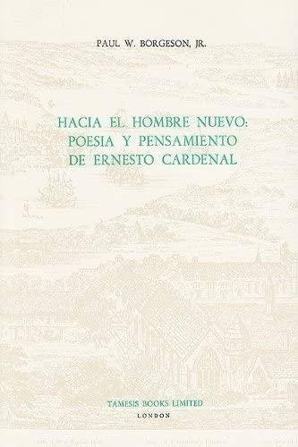 9780729301725: Hacia el Hombre Nuevo:  Poes�a y Pensamiento de Ernesto Cardenal: Poesia Y Pensamiento De Ernesto Cardenal (Monograf�as A)