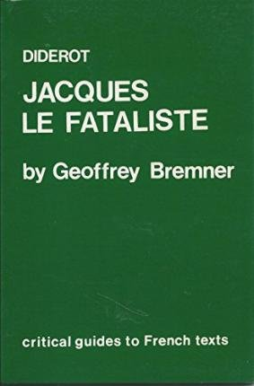 "Diderot: ""Jacques le Fataliste"" (Critical Guides to: Bremner, Geoffrey"