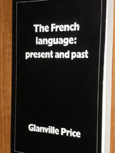 9780729302081: The French Language: present and past