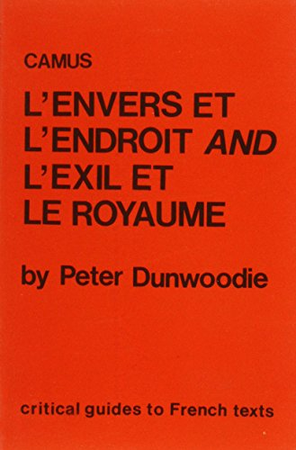 Camus: Envers Et L'Endroit and Exil Et: Peter Dunwoodie