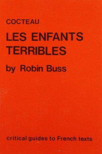 """Cocteau: """"Les Enfants Terribles"""" (Critical Guides to: Buss, Robin"""