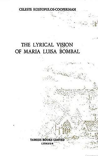 9780729302845: The Lyrical Vision of María Luisa Bombal (Monografías A)
