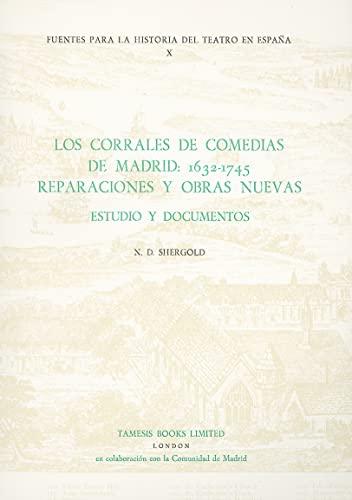 Los Corrales de Comedias de Madrid: 1632-1745. Reparaciones y obras nuevas: Estudio y documentos (...