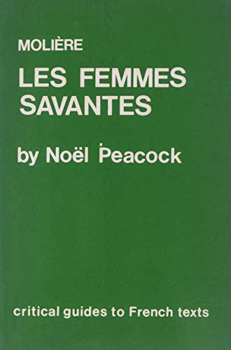 9780729303149: Moliere: Les Femmes Savantes (Critical Guides to French Texts)