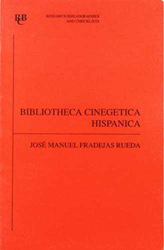 9780729303378: Bibliotheca cinegetica hispanica: bibliografía crítica de los libros de cetrería y montería hispano-portugueses anteriores a 1799 ... 1799 (Research Bibliographies and Checklists)