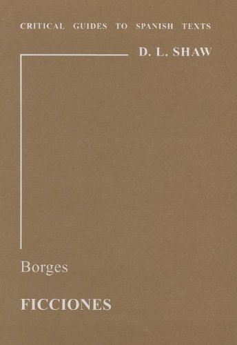 Borges: Ficciones (Critical Guides to Spanish & Latin American Texts and Films): Shaw, Donald L...