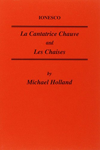9780729304412: Ionesco: La Cantatrice Chauve and Les Chaises (Critical Guides to French Texts S.)