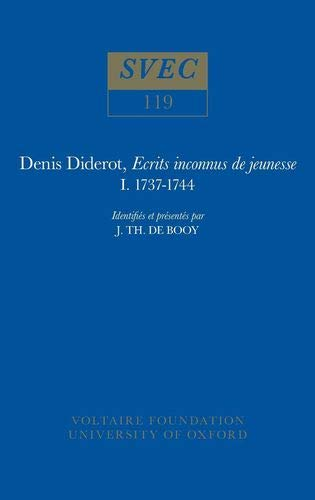 Denis Diderot, Ecrits inconnus de jeunesse 1737-1744: identifiés et présentés par J. Th. de Booy (Oxford University Studies in the Enlightenment) (9780729400152) by De Booy, J. Th.