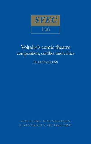 """Voltaire's Comic Theatre - Composition, Conflict and: Willens, Lilian"""""""