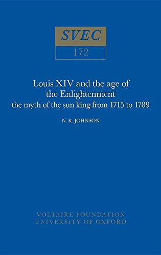 9780729401173: Louis XIV and the Age of Enlightenment: Myth of the Sun King from 1715-89 (Studies on Voltaire)