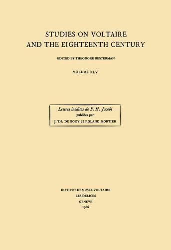 Les Annees De Formation De F.H. Jacobi, d Apres Ses Lettres Inedites a M.M. Rey (1763-1771) Avec Le...
