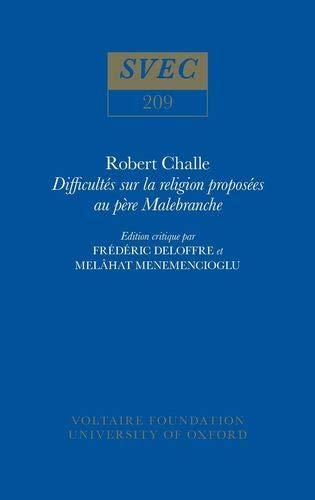 Difficultes sur la Religion Proposees au Pere Malebranche (Hardback): Robert Challe, Frederic ...