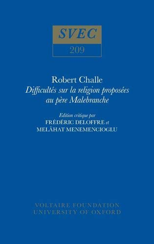 Difficultes sur la Religion Proposees au Pere Malebranche (Studies on Voltaire) (English and French...