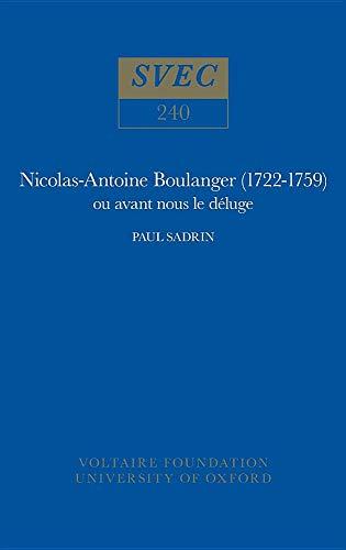 Nicolas-Antoine Boulanger, 1722-59, ou Avant Nous le Deluge: Paul Sadrin