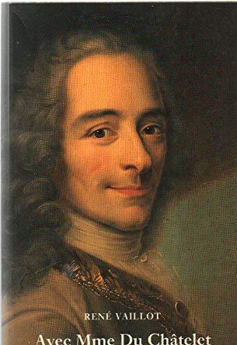 Avec Madame Du Chatelet: 1734-49 (Voltaire en Son Temps) (French Edition): Vaillot, Rene