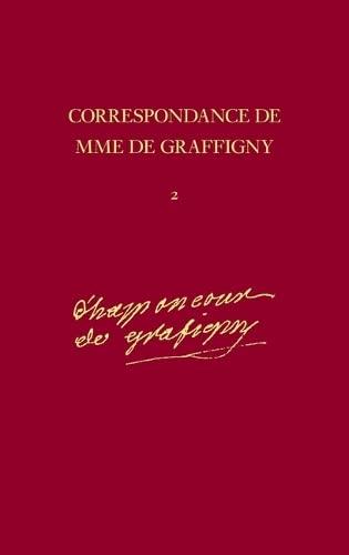Correspondance: 1739-40 - Lettres 145-308 v. 2 (Hardback): Madame de Graffigny, J. A. Dainard, ...