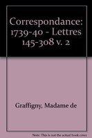 9780729403566: Correspondance de Madame de Graffigny : Tome 2, 19 juin 1739 - 24 septembre 1740 Lettres 145-308