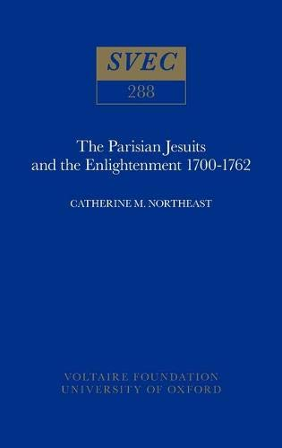 9780729404167: The Parisian Jesuits and the Enlightenment, 1700-1762 (Studies on Voltaire)