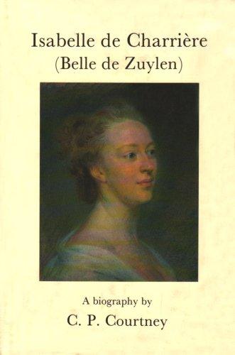 Isabelle de Charriere (Belle de Zuylen) (Hardback): C.P. Courtney