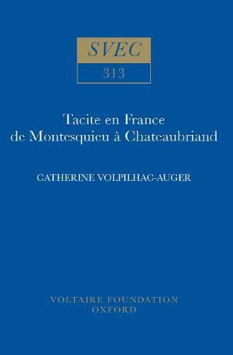Tacite en France de Montesquieu a Chateaubriand (Hardback): Catherine Volpilhac-Auger