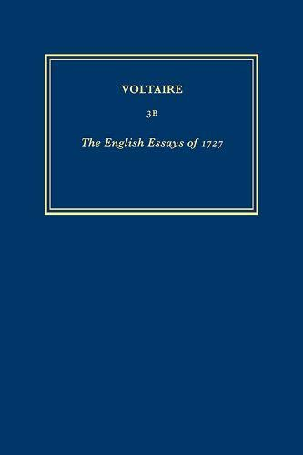 9780729404747: The Complete Works of Voltaire: English Essays of 1727 - Essay on the Civil Wars of France; Essay on Epic Poetry v. 3B (French Edition)