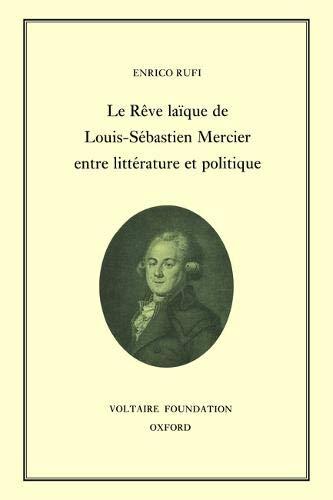 Reve Laique de Louis-Sebastien Mercier Entre Litterature et Politique (Hardback): Enrico Rufi