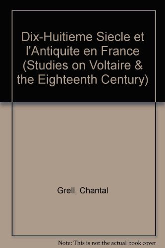 Dix-Huitieme Siecle et l Antiquite en France (Hardback): Chantal Grell