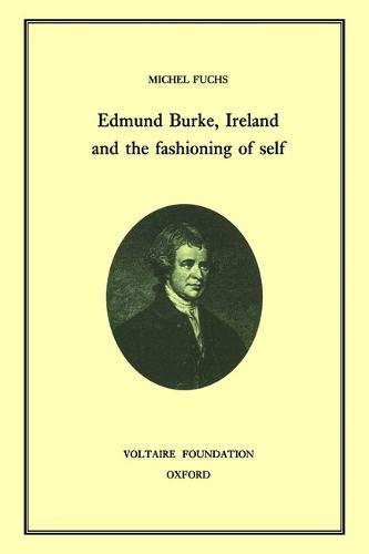 Edmund Burke, Ireland and the Fashioning of Self (Hardback): Michel Fuchs
