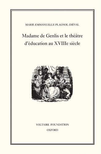 Madame de Genlis et le Theatre d Education au XVIIIeme Siecle (Hardback): Marie-Emmanuelle ...