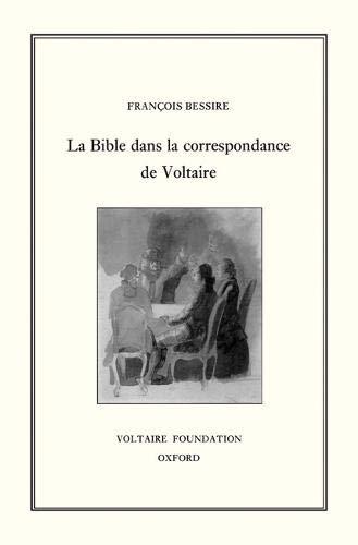 La Bible dans la Correspondance de Voltaire (Hardback): Francois Bessire