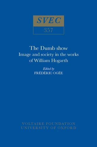 9780729405546: Dumb Show: Image and Society in the Works of William Hogarth