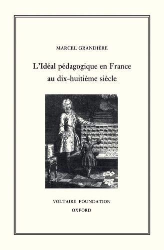 L Ideal Pedagogique En France Au Xviiie Siecle (Paperback): Marcel Grandiere
