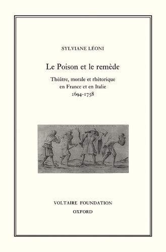 9780729405584: Le poison et le rem�de: Th��tre, morale et rh�torique en France et en Italie, 1694-1758