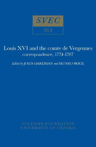 9780729405720: Louis XVI and the Comte de Vergennes: Correspondence 1774-1787 (Studies on Voltaire & the Eighteenth Century)