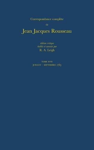 Correspondence Complete De Rousseau 17: 1763, Lettres 2787-2946 (Hardback): Jean-Jacques Rousseau
