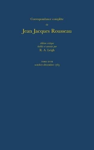 9780729406727: Correspondence Complete De Rousseau 18: 1763, Lettres 2947-3089 (French Edition)
