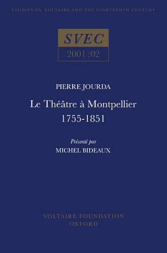 Le Theatre a Montpellier 1755-1851 (Studies on Voltaire & the Eighteenth Century) (French ...