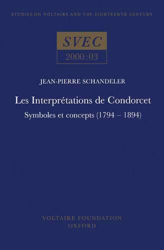 Les Interpretations de Condorcet: Symboles et Concepts (1794-1894) (Paperback): Jean-Pierre ...