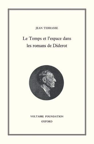 Le Temps Et L espace Dans Les Romans De Diderot (Hardback): Jean Terrasse