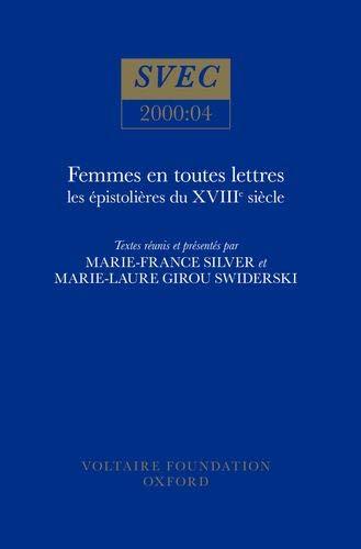 9780729407410: Femmes en Toutes Lettres: Les Epistolieres du XVIIIe Siecle (Studies on Voltaire & the Eighteenth Century) (French Edition)