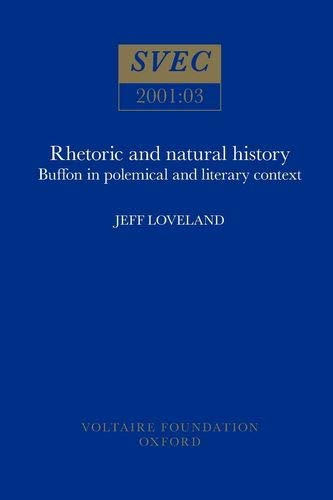 Rhetoric and Natural History: Buffon in Polemical and Literary Context (Paperback): Jeff Loveland