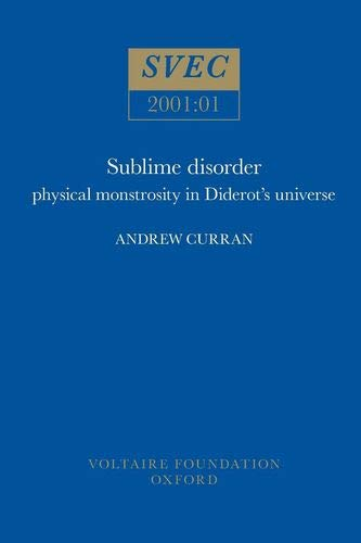 Sublime Disorder: Physical Monstrosity in Diderot's Universe: Andrew Curran, Jonathan