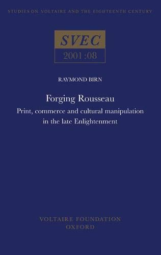 Forging Rousseau: Print, Commerce and Cultural Manipulation in the Late Enlightenment (Paperback): ...