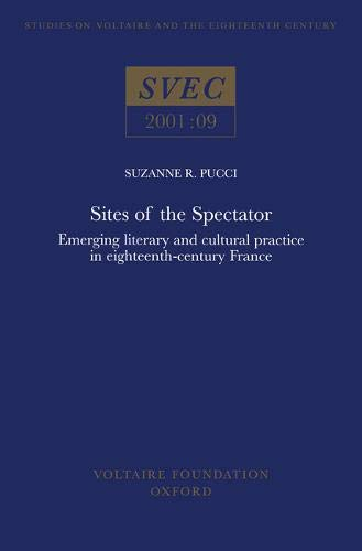 Sites of the Spectatorxx: Emerging Literary & Cultural Practice in 18th-century France (Studies...