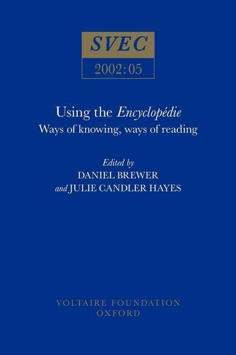 9780729407953: Using the Encyclopedie: Ways of Knowing, Ways of Reading (Studies on Voltaire & the Eighteenth Century) (v. 2002:05)