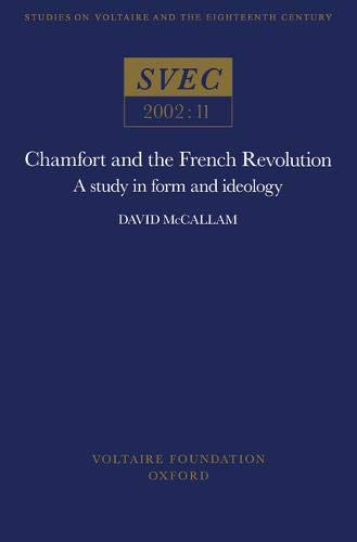 Chamfort and the French Revolution 2002: A Study in Form and Ideology (Paperback): David McCallam