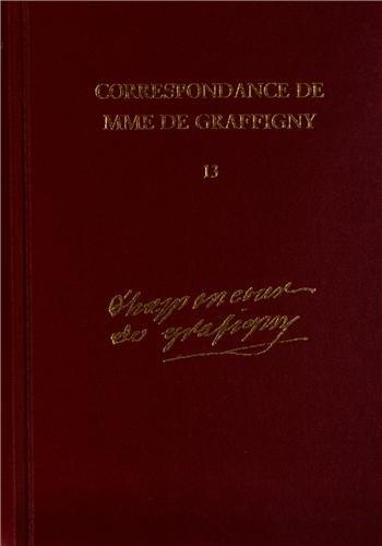 9780729408097: Correspondance de Madame de Graffigny : Tome 13, 20 août 1752 - 30 décembre 1753 Lettres 1907-2092