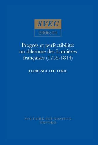 9780729408769: Progr�s et perfectibilit� : un dilemme des Lumi�res fran�aises (1755-1814): Un Dilemme Des Lumieres Francaises (1755-1814) (Studies on Voltaire and the eighteenth century)
